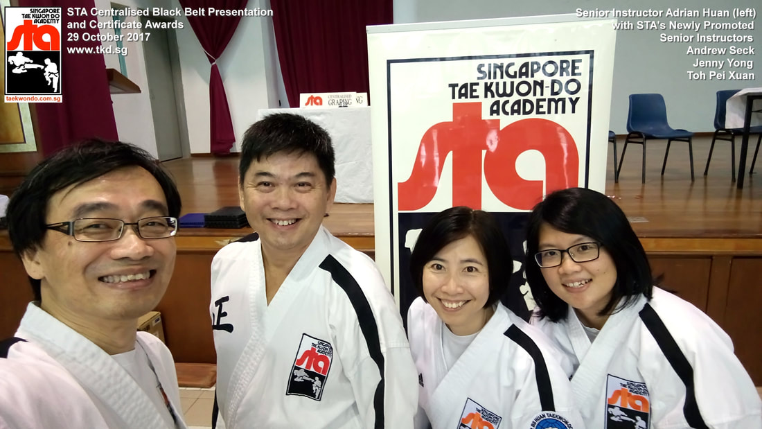 Feeling Very Proud and Joyful Adrian Huan Andrew Seck Jenny Yong Toh Pei Xuan Senior Instructor Black Belt Grading 4th Dan 29 Oct 2017 STA Promoted Singapore Taekwon-do Academy HQ Taekwondo TKD SG